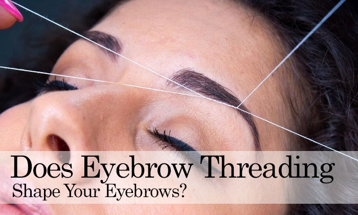 Does Eyebrow Threading Shape Your Eyebrows? - Glam India Threading